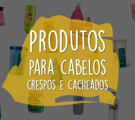 Dicas de produtos para Low poo - Cabelos crespos e cacheados