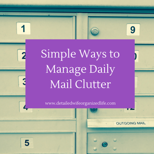 Simple Ways to Manage Daily Mail Clutter