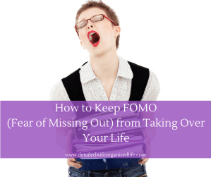 How to keep FOMO (Fear of Missing Out) from taking over your life!