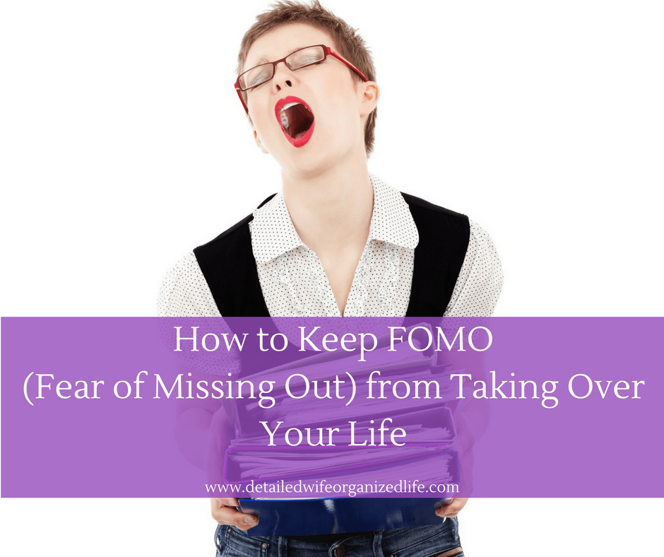 How to Keep FOMO (Fear of Missing Out) from Taking Over Your Life