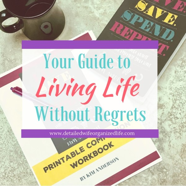 """A Guidebook for Living Life """"Without Regrets"""""""