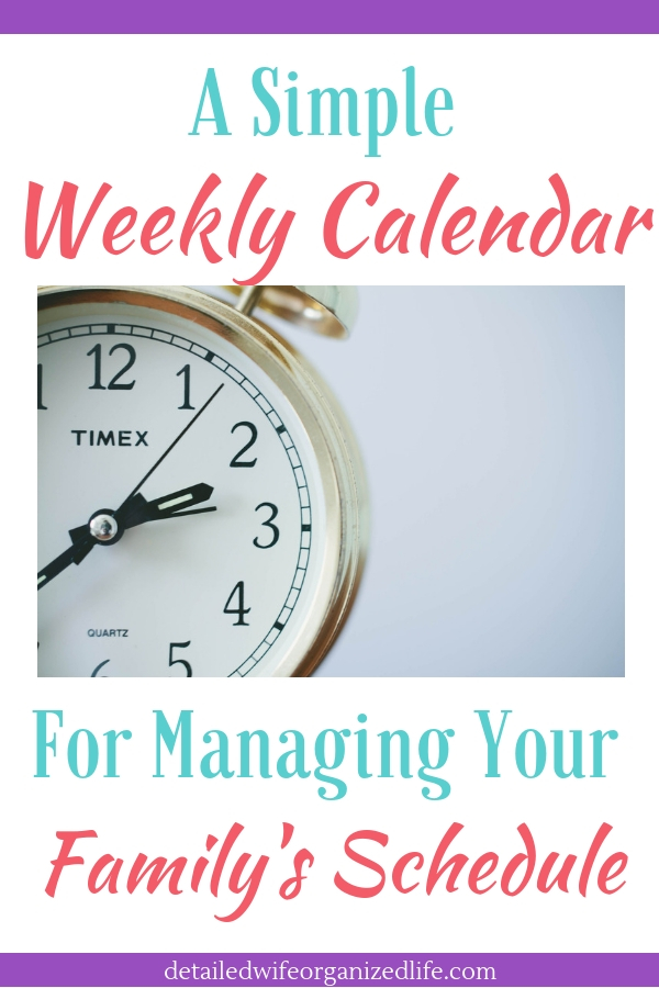 A Simple Weekly Calendar For Managing Your Family's Schedule
