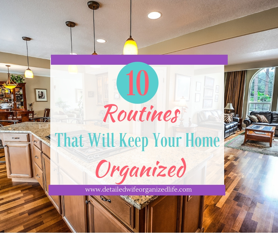 10 Routines That Will Keep Your Home Organized