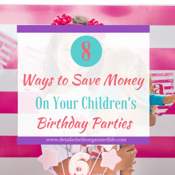 8 Ways to Save Money on Kids Birthday Parties