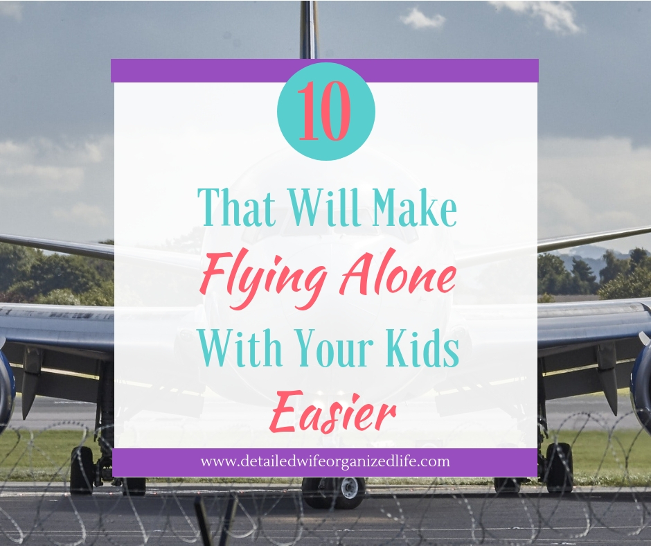 10 Tips that Will Make Flying Alone With Your Kids Easier