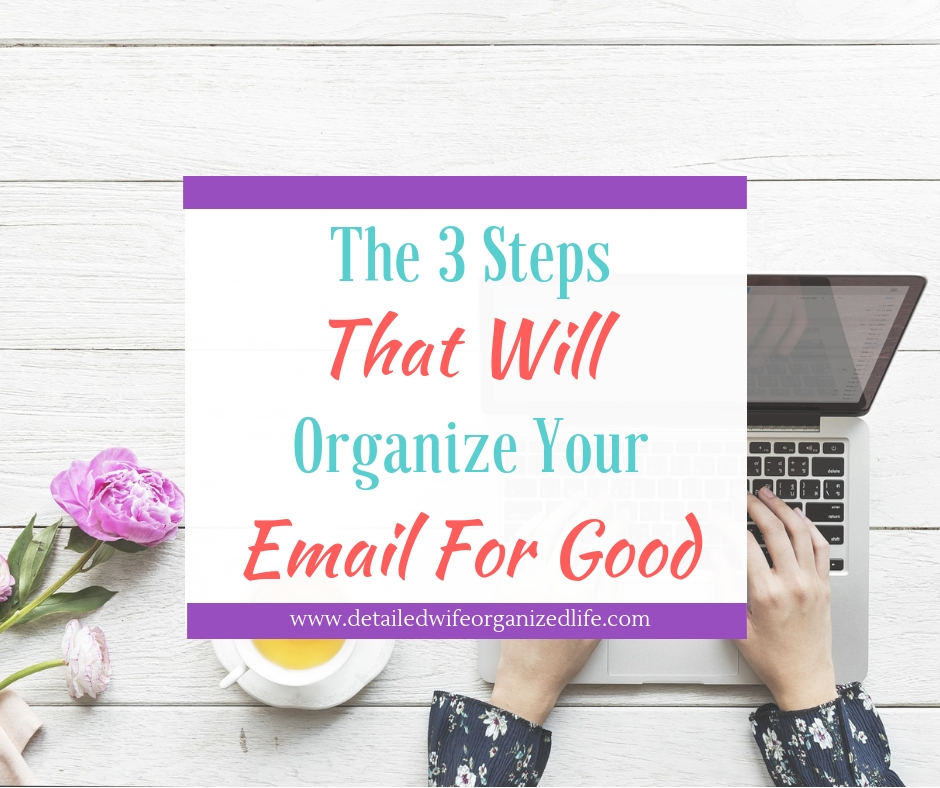 The 3 Steps That Will Organize Your Email For Good