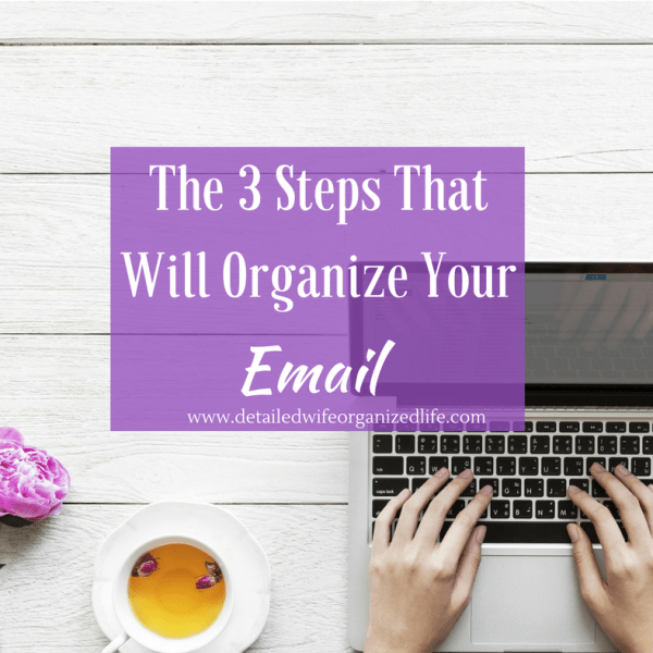 The 3 Steps That Will Organize Your Email