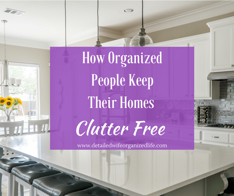 How Organized People Keep Their Home Clutter Free