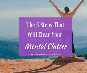 The 5 Steps That Will Clear Your Mental Clutter