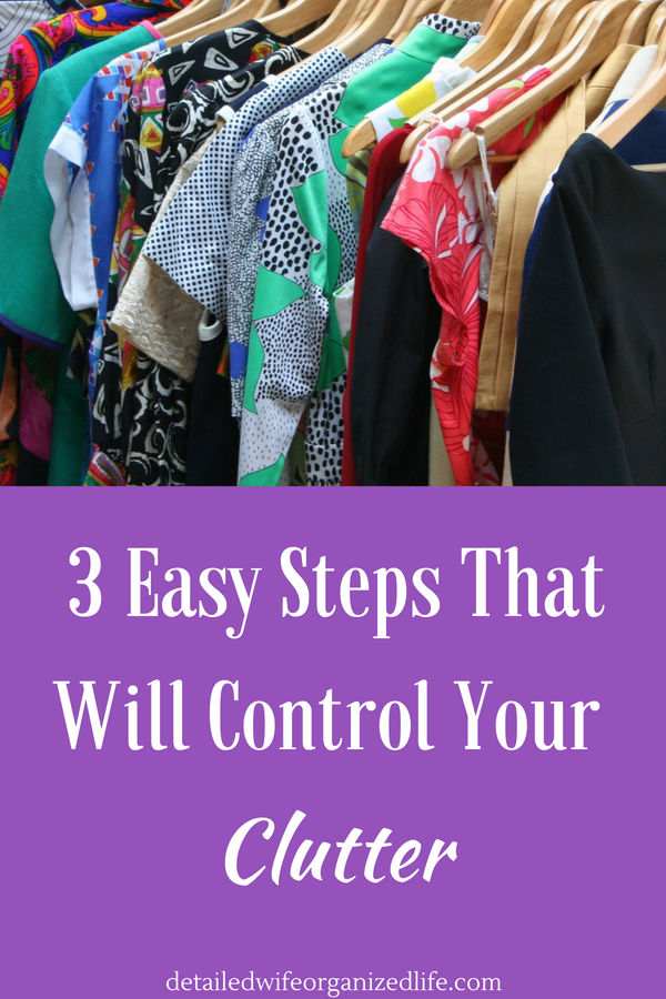 3 Easy Steps That Will Control Your Clutter