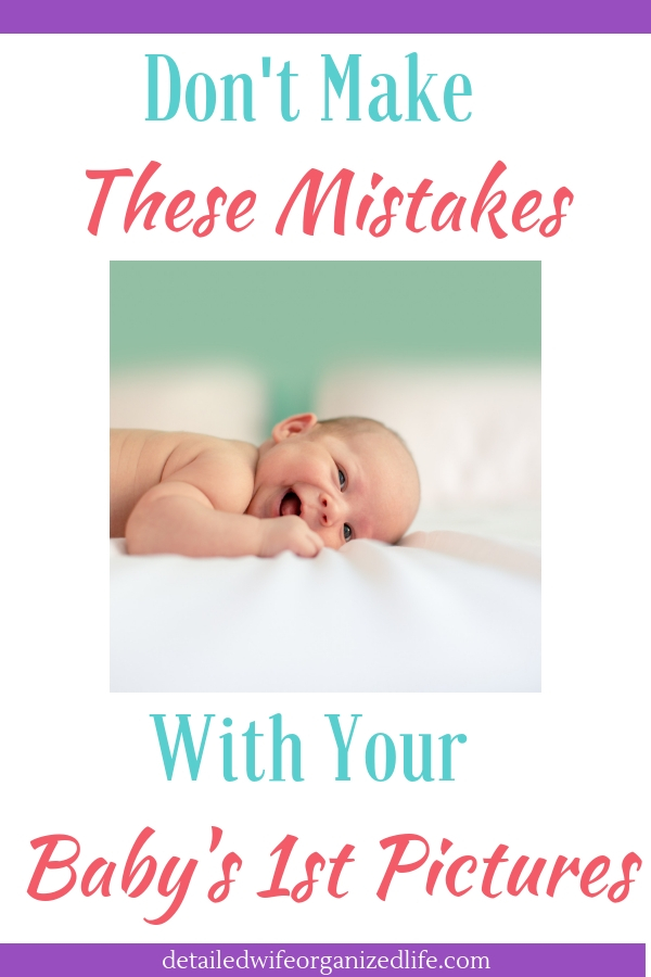 Don't Make These Mistakes With Your Baby's 1st Pictures