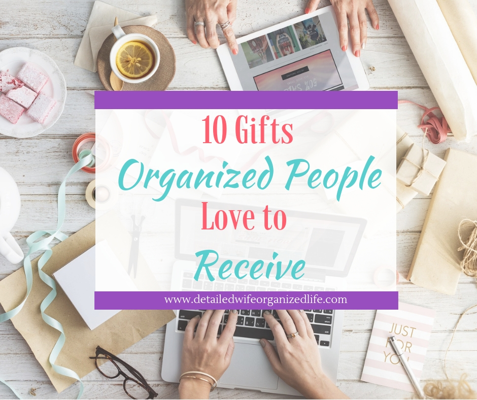 10 Gifts Organized People Love to Receive