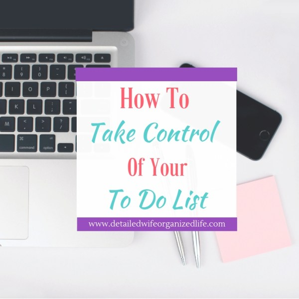 How To Take Control of Your To Do List For Good