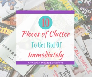 10 Pieces of Clutter To Get Rid of Immediately