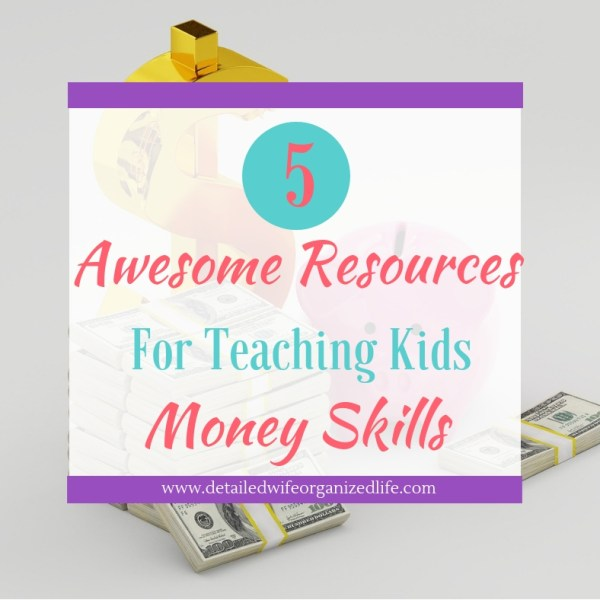 5 Awesome Resources for Teaching Kids Money Skills