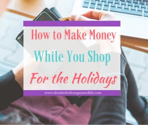How To Make Money While You Shop For The Holidays