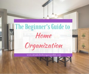 The Beginner's Guide to Home Organization