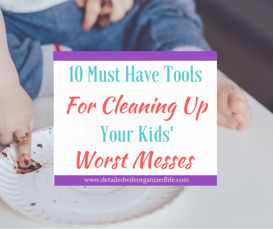 10 Tools for Cleaning Up Your Kids' Worst Messes