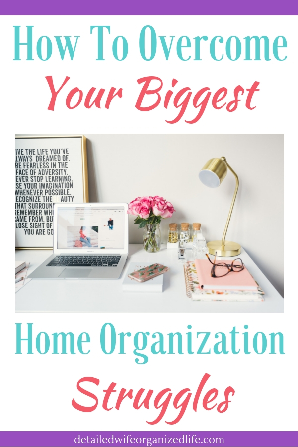 How to Overcome Your Biggest Home Organization Struggles