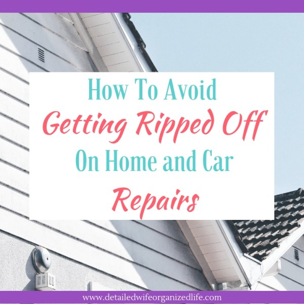 How to Avoid Getting Ripped Off on Home and Car Repairs