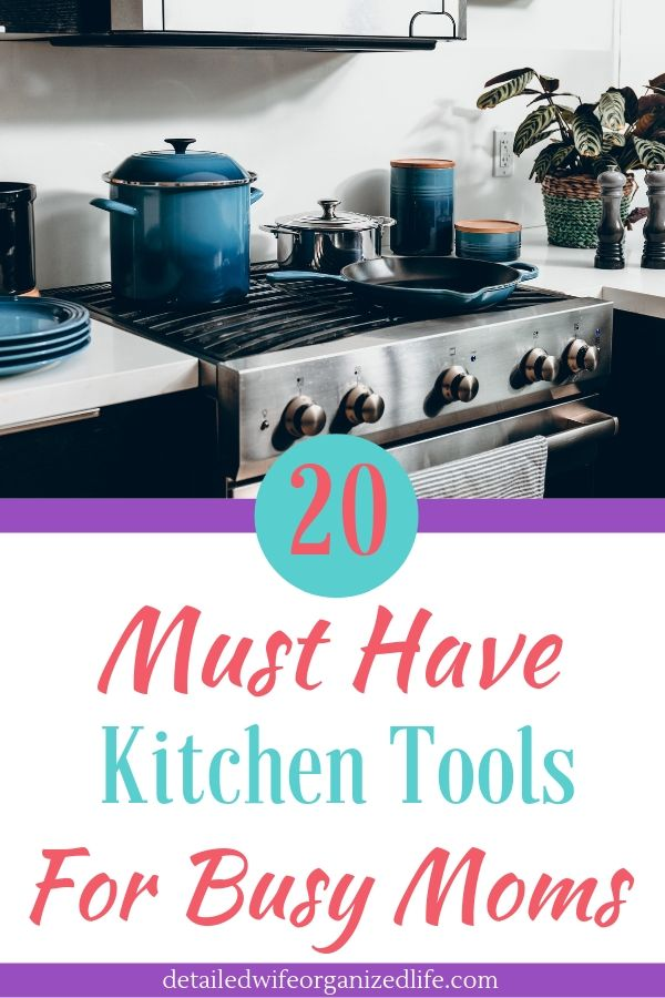 20 Must Have Kitchen Tools for Busy Moms