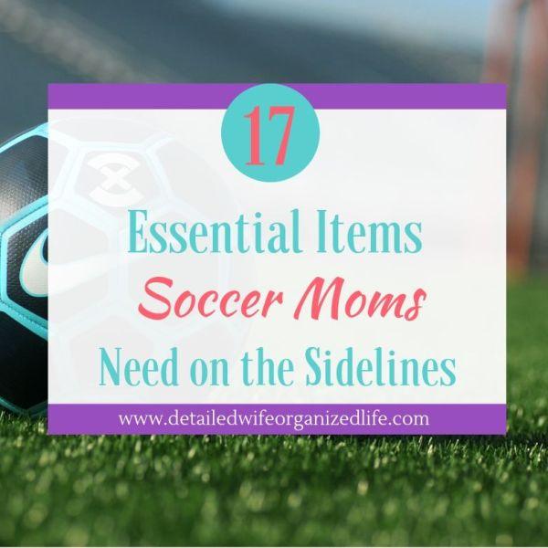 17 Essential Items Every Soccer Mom Needs