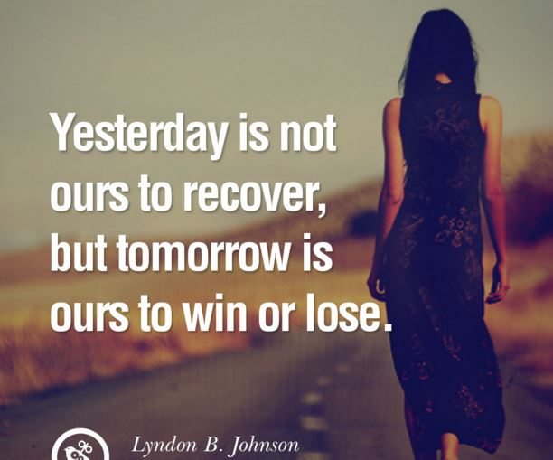 Yesterday-is-not-ours-to-recover-but-tomorrow-is