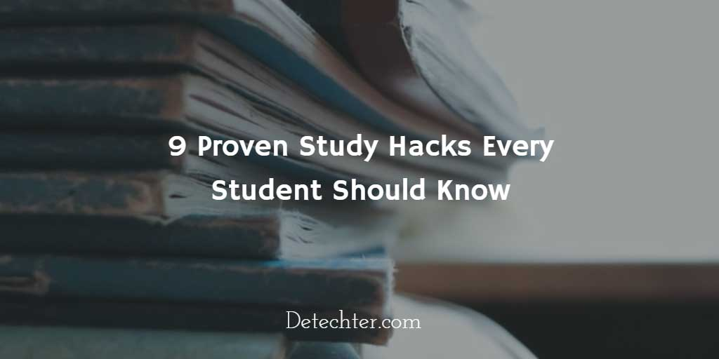 9 Proven Study Hacks Every Student Should Know
