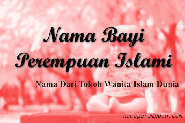 Nama Bayi Tokoh Wanita Islam