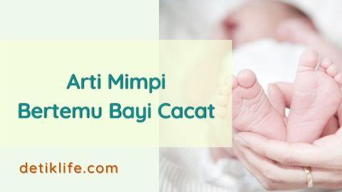 Makna Mimpi Bertemu Bayi Cacat Laki Laki