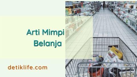 Tafsir Mimpi Belanja Di Supermarket
