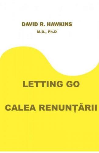 Letting Go. Calea renunţării - Transformarea