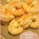 Simple Garlic Shrimp
