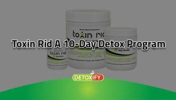 Toxin Rid A 10-Day Detox Program
