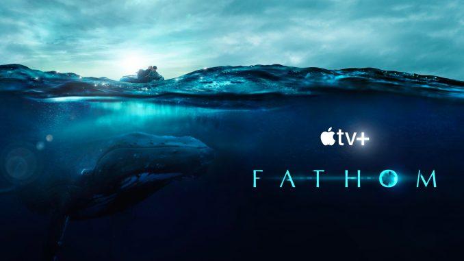 Apple TV presents Fathom