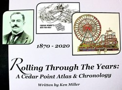 One lucky person will Win a FREE Autographed Copy of 'Rolling Through The Years: A Cedar Point Atlas and Chronology' signed by author & historian KEN MILLER! (Retail value $100.00)