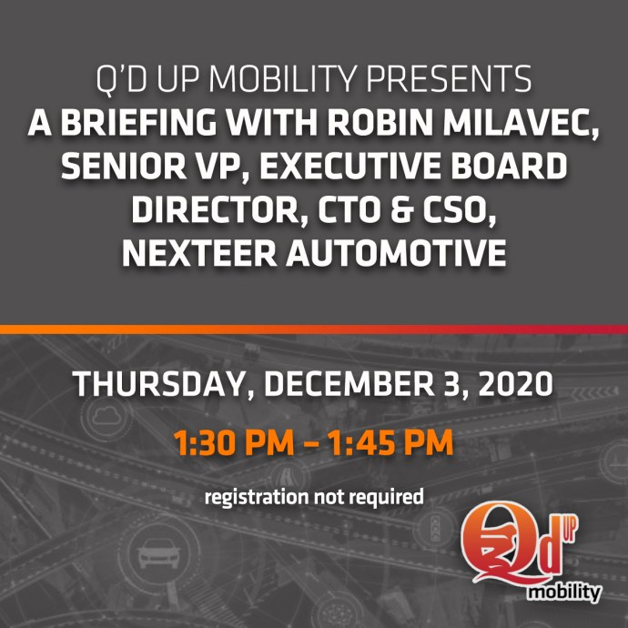 Q'd Up Mobility Briefing with Robin Milavec, Senior Vice President, Executive Board Director, Chief Technology Officer and Chief Strategy Officer, Nexteer Automotive