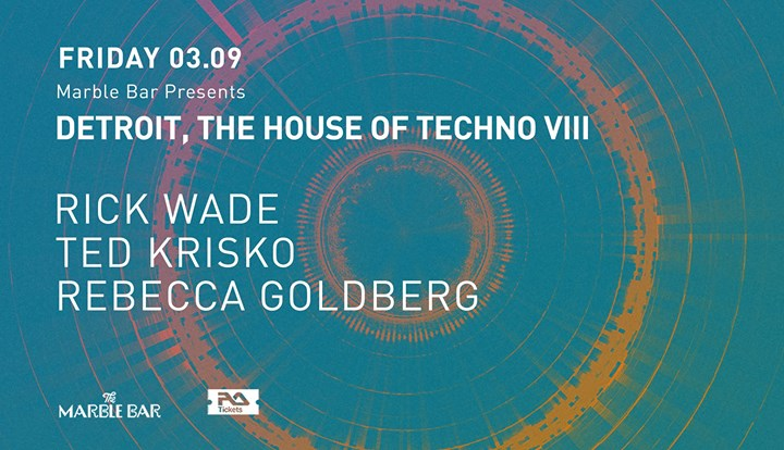 Detroit, the House of Techno VIII w/ Rick Wade at Marble Bar 6