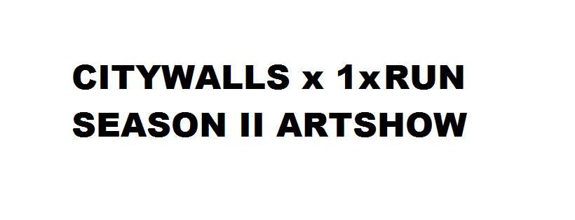 CITYWALLS X 1XRUN ART SHOW