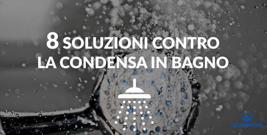 Soluzioni contro la condensa in bagno deumarine srl