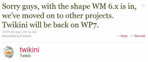 Sorry guys, with the shape WM 6.x is in, we've moved on to other projects. Twikini will be back on WP7.
