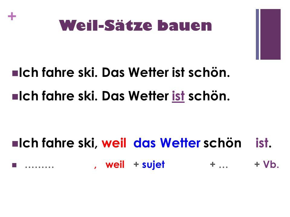 Weil - Sätze bauen - Deutsch - Viel Spass