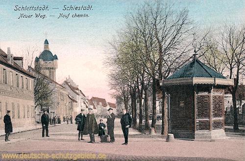 Schlettstadt, Neuer Weg