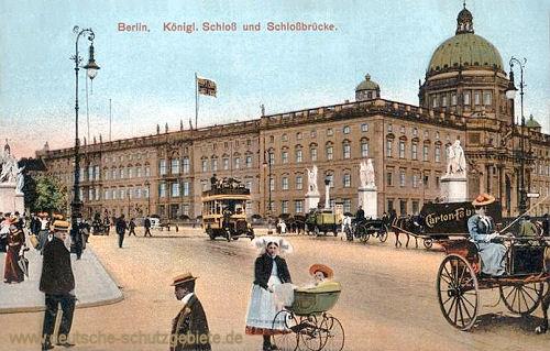 Berlin, Königliches Schloss und Schlossbrücke