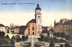 Marburg a. d. Drau, Dom und Franz Josefsplatz