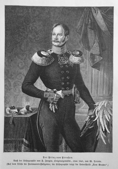 """Der Prinz von Preußen. Nach der Lithographie von F. Jentzen; Originalgemälde, etwa 1840, von W. Ternite. (Auf dem Tische die Freimaurer-Insignien; die Lithographie trägt die Unterschrift """"Dem Bruder"""".)"""