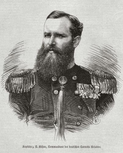 Kapitän zur See Kühne, Kommandant der deutschen Korvette Ariadne (* 18. Mai 1838 in Merseburg - † 10. Oktober 1926 in Lübeck)