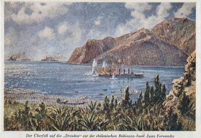 Der Überfall auf die Dresden vor der chilenischen Robison-Insel Juan Fernandez