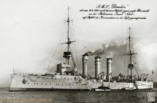 S.M.S. Dresden - ist am 14.03.1915 nach kurzem Gefecht gegen eine große Übermacht vor der Robinson-Insel (Chile) auf Befehl des Kommandanten in die Luft gesprengt worden.