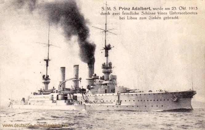 S.M.S. Prinz Adalbert, wurde am 23. Oktober 1915 durch zwei feindliche Schüsse eines Unterseebootes bei Libau zum Sinken gebracht.